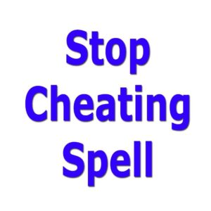 STOP CHEATING SPELL